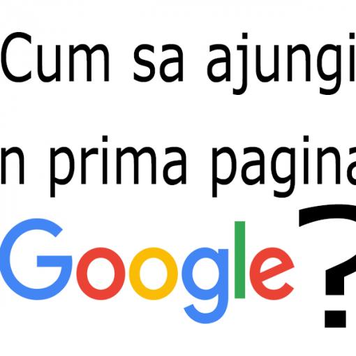cum sa ajungi in prima pagina google